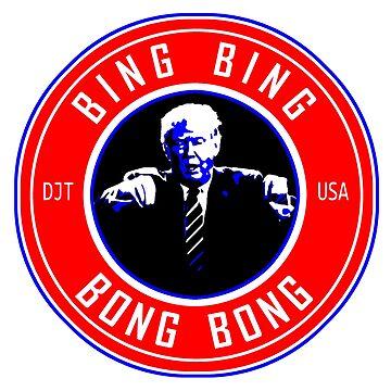 TRUMP - BING BONG - BADGE by Calgacus