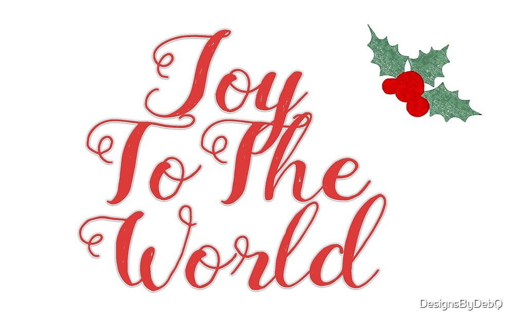 Joy to The World by DesignsByDebQ