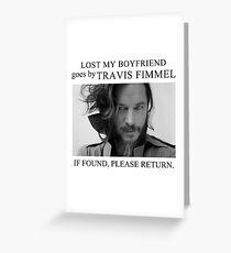 Lost my boyfriend Travis Fimmel Greeting Card