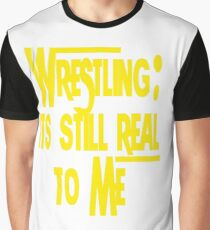 Wrestling: Still Real To Me Graphic T-Shirt