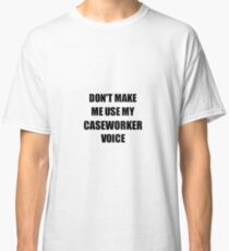 Caseworker Gift for Coworkers Funny Present Idea Classic T-Shirt