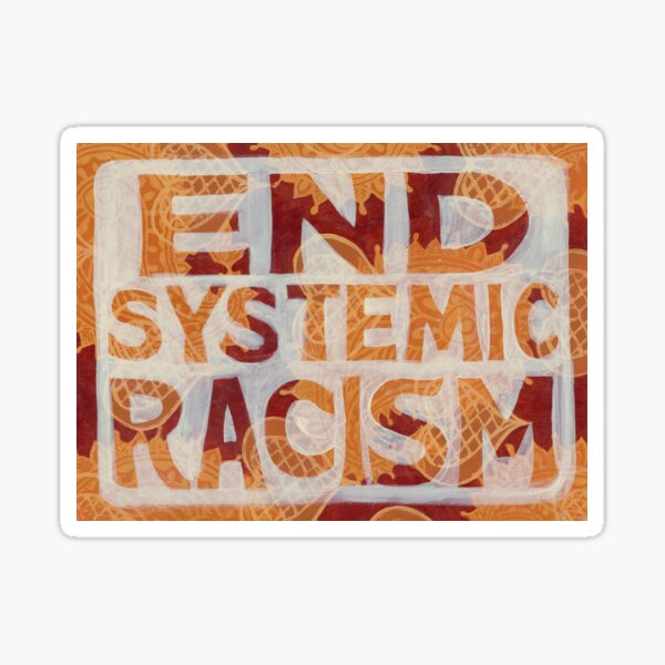 End Systemic Racism Sticker