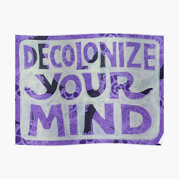 Decolonize Your Mind Poster