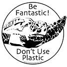 Be Fantastic! by Artwork by Joe Richichi