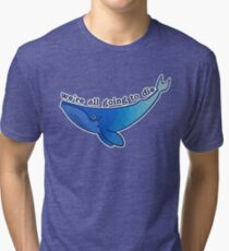 Existentiwhale: Inevitable Death Tri-blend T-Shirt