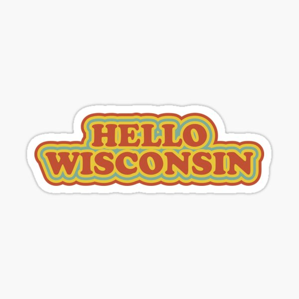 Hello Wisconsin Sticker