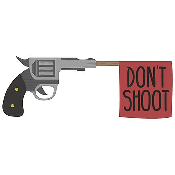 Don't shoot by calebrobinson