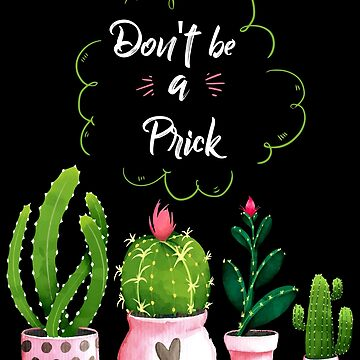 Don't Be A Prick Funny Double-Meaning by WorldOfTeesUSA