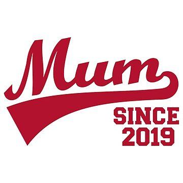 Mum since 2019 by Designzz