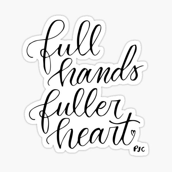 Full hands fuller heart, mom, children Sticker