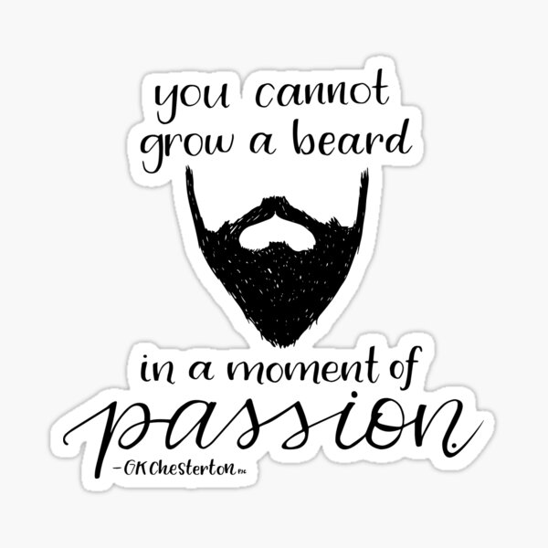 You cannot grow a beard in a moment of passion Sticker