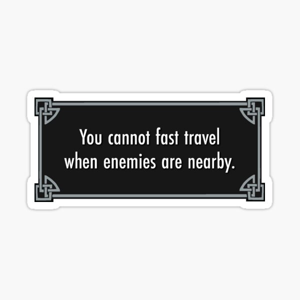 SKYRIM CANNOT FAST TRAVEL Sticker