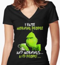 Grinches I Hate Morning People Mornings People Women's Fitted V-Neck T-Shirt