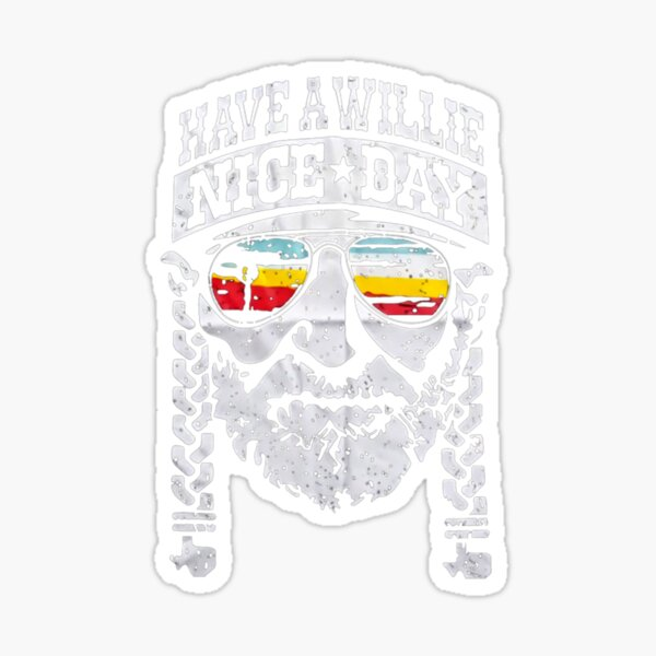 Have A Willie Nice Day Sticker
