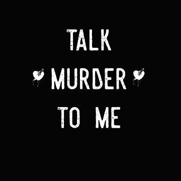 Talk Murder To Me by leeseylee