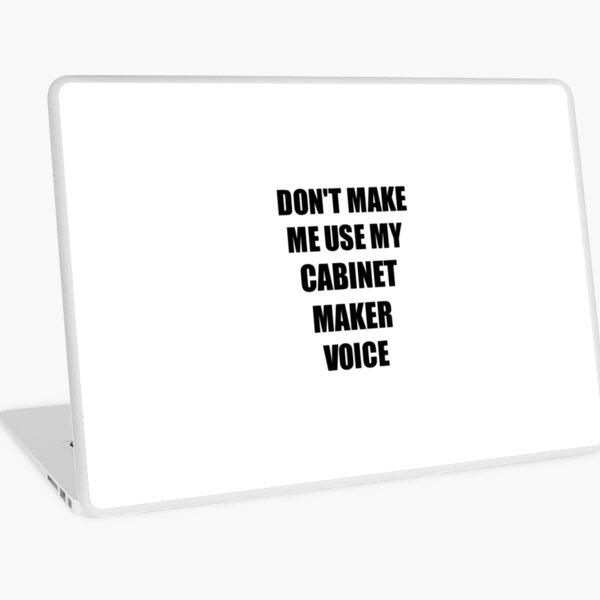 Cabinet Maker Gift for Coworkers Funny Present Idea Laptop Skin