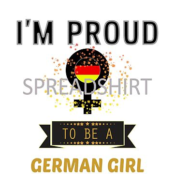 I'm proud to be a German girl by Faba188