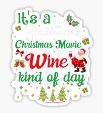 It's Hallmark Christmas Wine Kind Of Day shirt Sticker