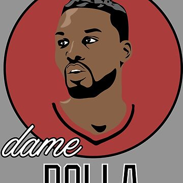 """Damian """"DAME DOLLA"""" Lillard by RatTrapTees"""