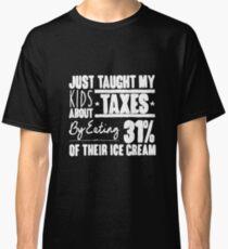 Conan O'Brien Quote - Taxes (White) Classic T-Shirt