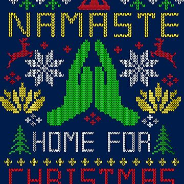 Na Must Stay Home Funny Namaste Yoga Ugly Christmas Sweater by TeeCreations