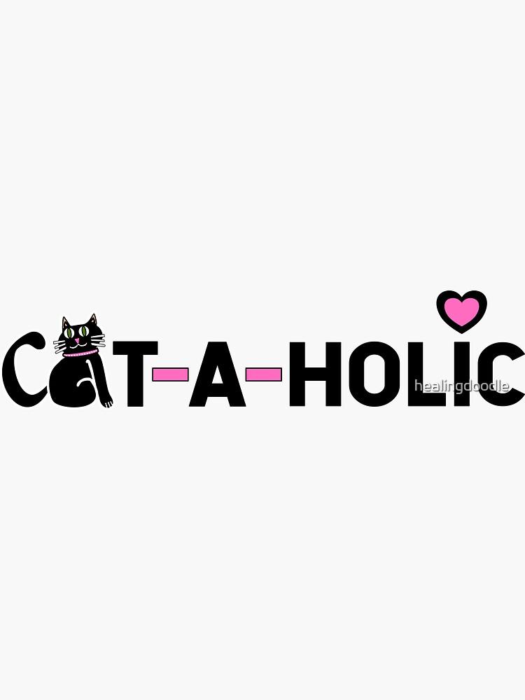 Cataholic (dark text) by healingdoodle