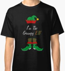 I'm The Grumpy Elf Matching Family Group Christmas T Shirt Classic T-Shirt