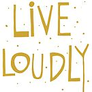 Live loudly quote handlettering by Florcitasart