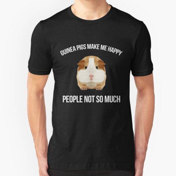 Guinea Pig Make me Happy People Wheek Gift Idea Slim Fit T-Shirt
