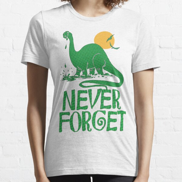 Never Forget The Dinosaur Essential T-Shirt