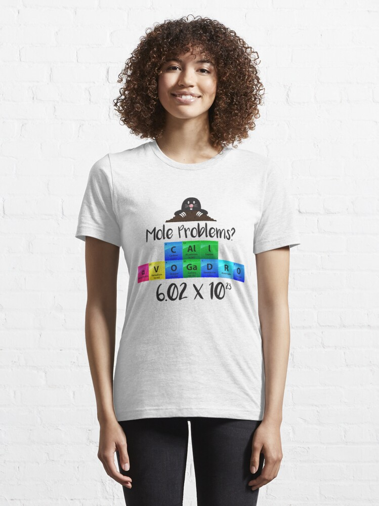 Alternative Ansicht von Mole Problems Call Avogadro - Chemistry Quotes Gift Essential T-Shirt