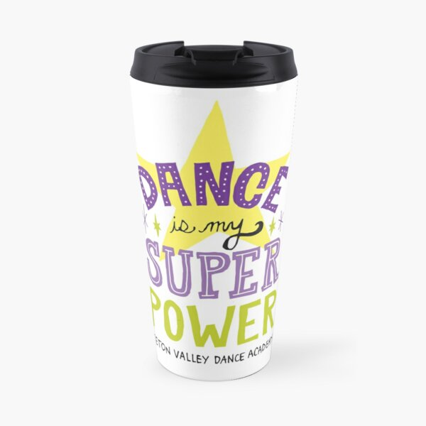 Dance is My Superpower Travel Mug