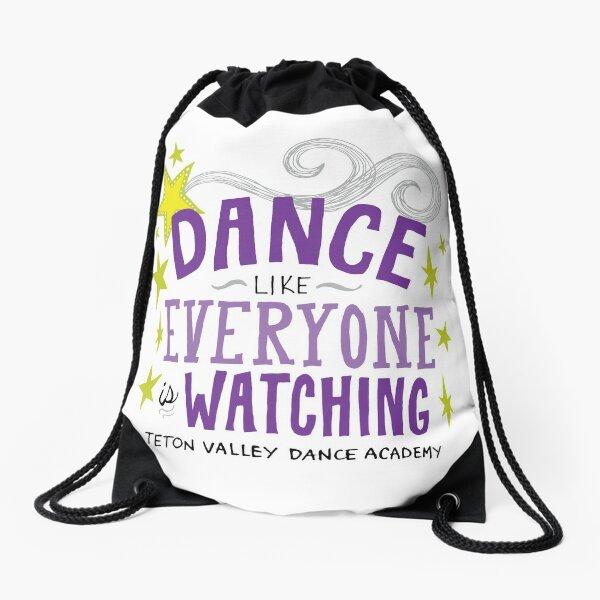 Dance Like Everyone is Watching Drawstring Bag