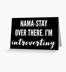 I'M INTROVERTING Greeting Card