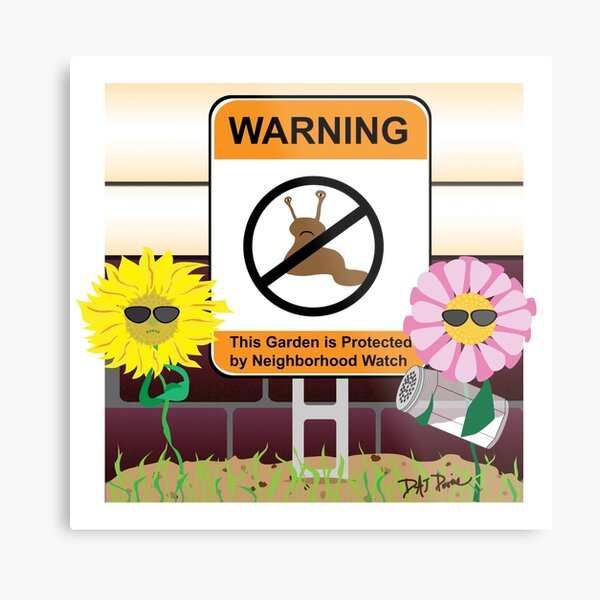 Neighborhood Watch for Your Garden Metal Print