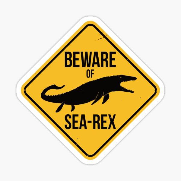 Beware of Sea-Rex Mosasaurus Sign Sticker
