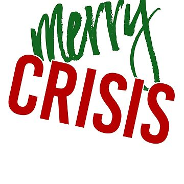 MERRY CRISIS  - Funny Vine-Inspired Christmas Stickers, Shirts, Mugs, and Gifts by itswillharris