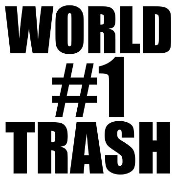 World #1 Trash by Retro-Freak