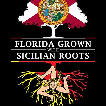 Florida Grown with Sicilian Roots Design by ockshirts