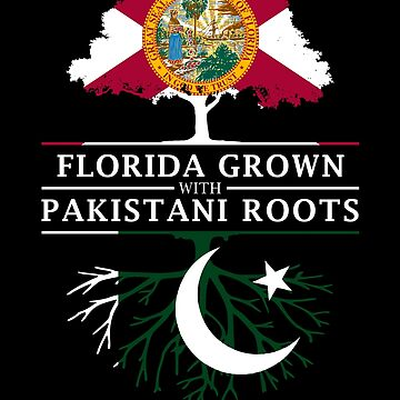 Florida Grown with Pakistani Roots Design by ockshirts