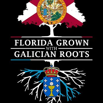 Florida Grown with Galician Roots Design by ockshirts