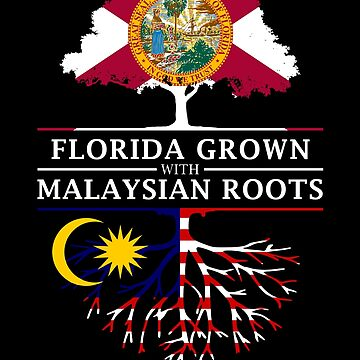 Florida Grown with Malaysian Roots Design by ockshirts