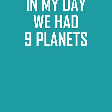 In My Day We Had 9 Planets- Pluto Joke by the-elements