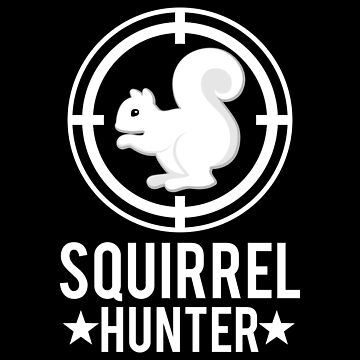 Squirrel hunter by IchliebeT-Shirt