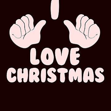 I love Christmas by schnibschnab