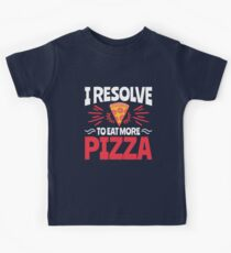 New Years Resolution I Resolve To Eat More Pizza Kids Tee