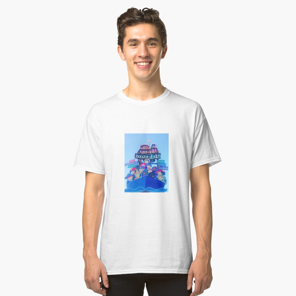 It's a Small World Classic T-Shirt Front