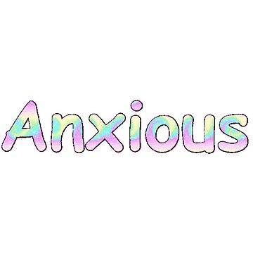 anxious by letsplaymurder