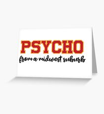 Psycho from a midwest suburb quinn xcii Greeting Card