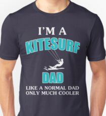 I'm A KiteSurf Dad Like Normal Dad Much Cooler T-shirt and Hoodie Unisex T-Shirt